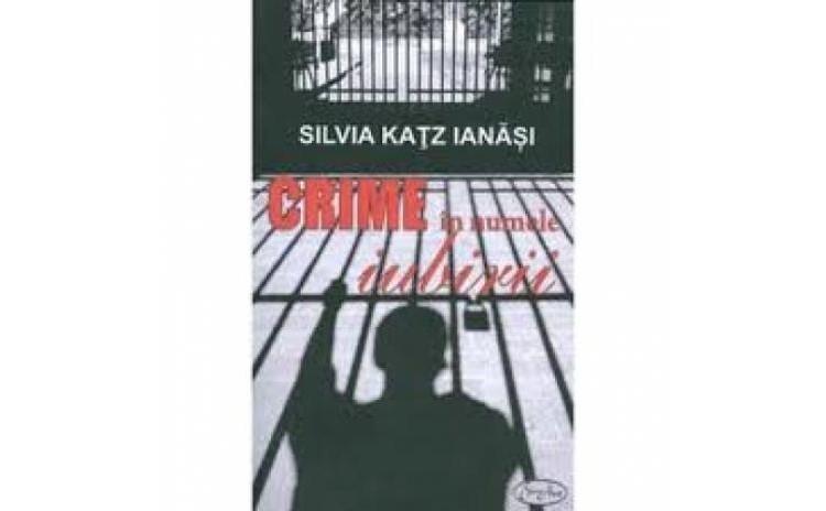 Crime în numele iubirii, autor Silvia