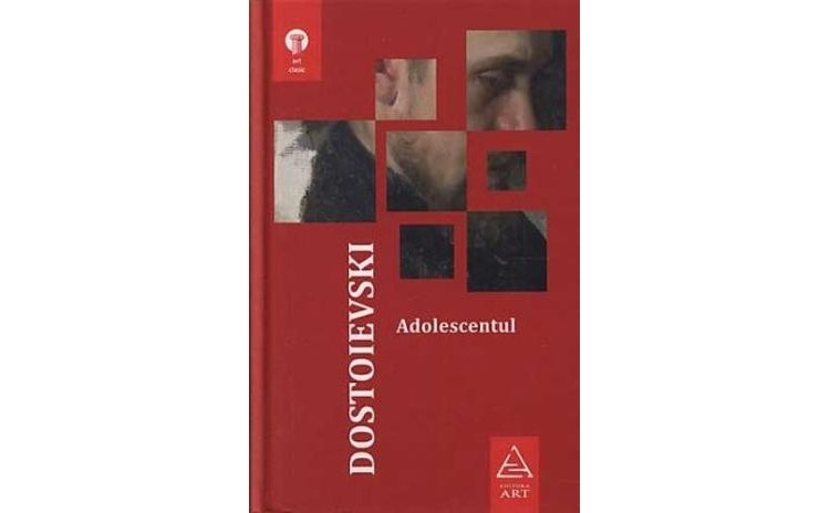 Adolescentul , autor F.M. Dostoievski