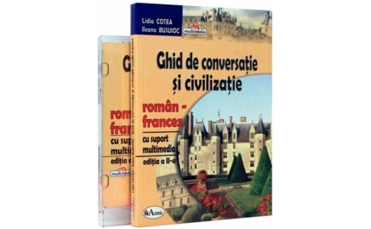 Ghid de conversatie si civilizatie roman-francez, cu CD, autor Lidia Cotea