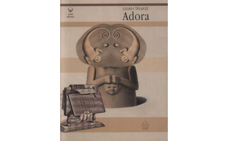 Adora, autor Iulian Tanase
