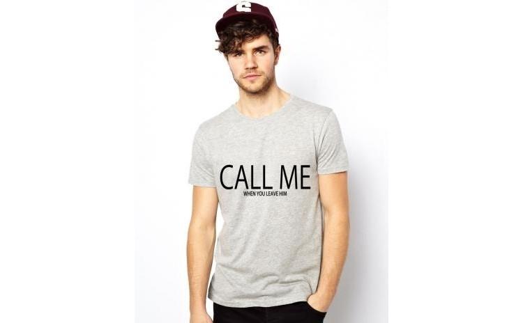 Tricou CALL ME when you leave him - Gri