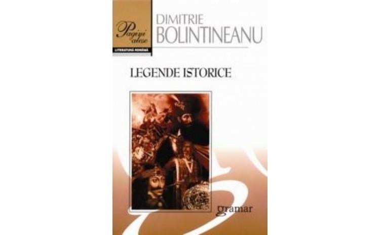 Legende Istorice, autor Dimitrie Bolintineanu