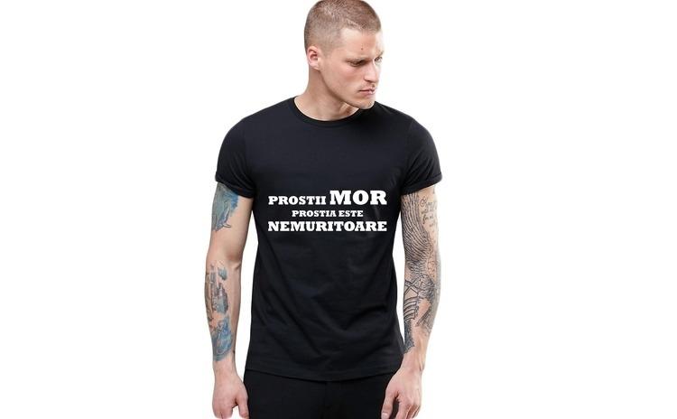 Tricou Negru Barbati - Prostii mor,