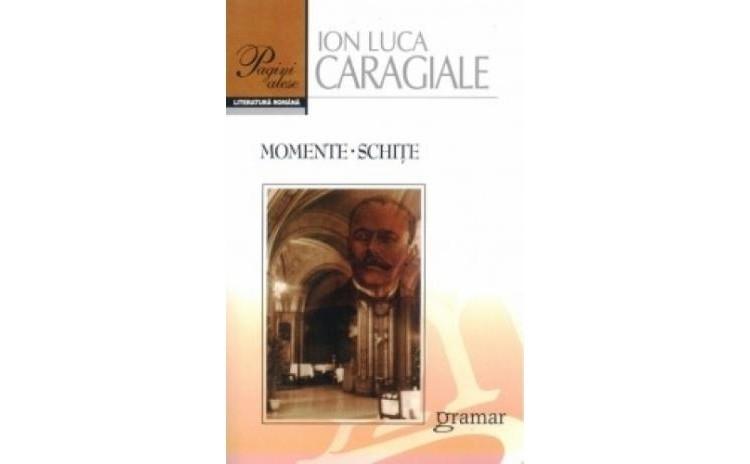 Momente. Schite, autor Ion Luca Caragiale