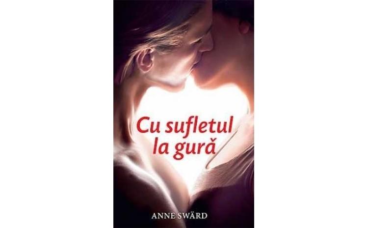 Cu sufletul la gura , autor Anne Sward