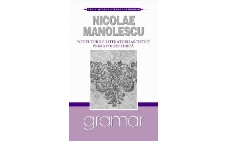 Inceputurile literaturii artistice, autor Nicolae Manolescu