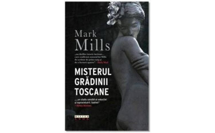 Misterul Gradinii Toscane, autor Mark Mills