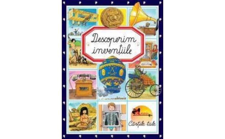 Descoperim inventiile, autor Emilie Beaumont