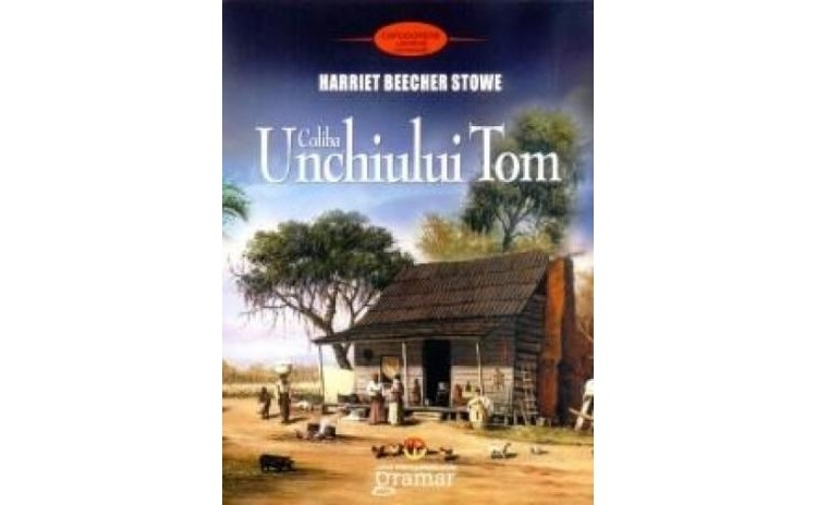 Coliba unchiului Tom, autor Harriet Beecher Stowe