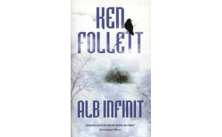 Alb infinit, autor Ken Follett