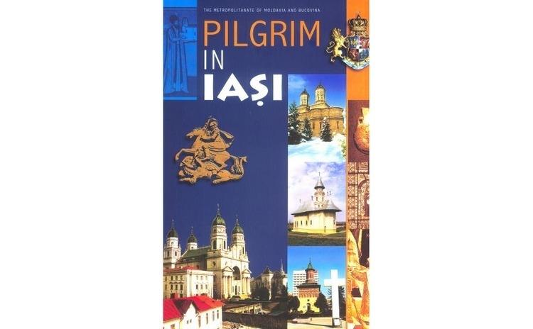 Pilgrim in Iași. Visiting guide