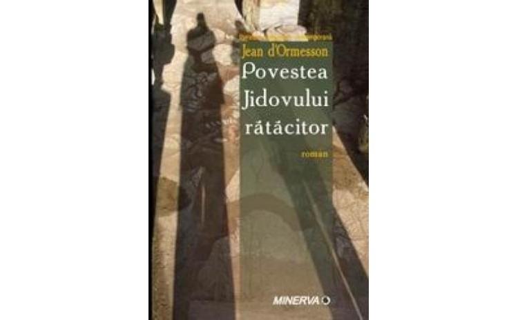 Povestea Jidovului ratacitor, autor Jean d-Ormesson