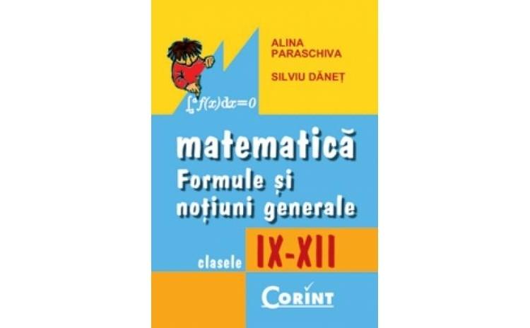 Formule Matematice  (Cls. IX-XII), autor Alina Paraschiva, Silviu Danet