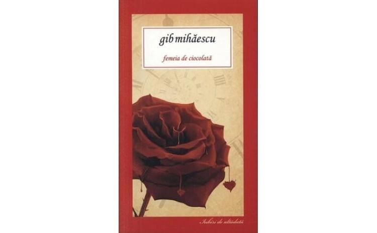 Femeia de ciocolata, autor Gib Mihaescu