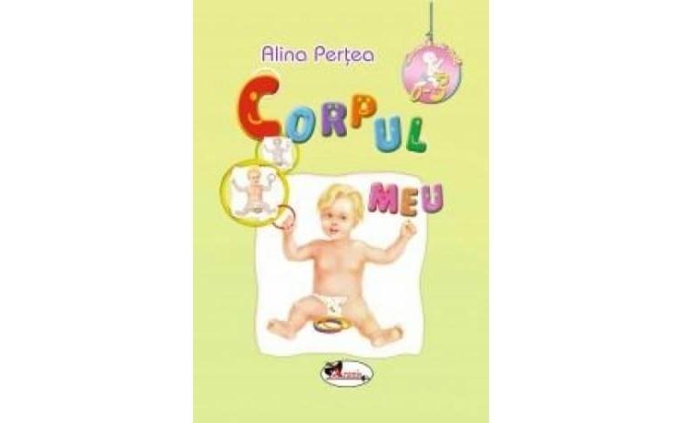 Corpul meu (0-3 ani), autor Alina Pertea