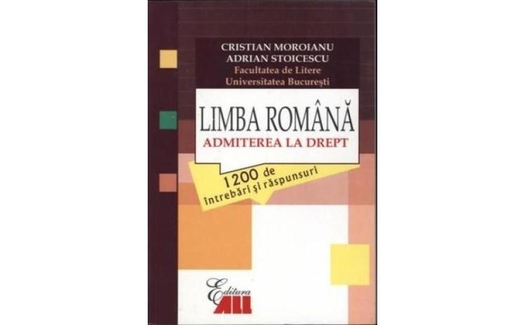 Limba romana. Admiterea la Drept, autor Cristian Moroianu, Adrian Stoicescu