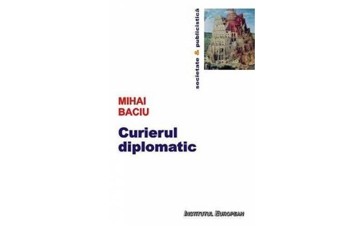 Curierul diplomatic, autor Mihai Baciu