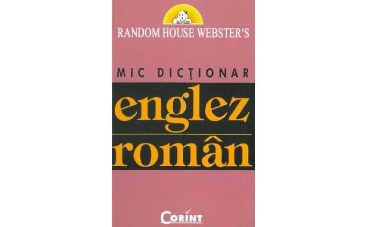 Mic Dictionar Englez-Roman, autor Random House Webster`s