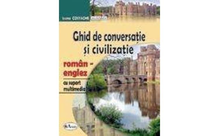 Ghid de conversatie si civilizatie roman-englez, cu CD, autor Ioana Costache