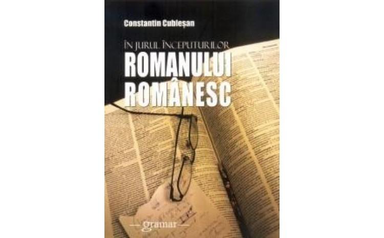 In jurul inceputurilor romanului romanesc, autor Constantin Cublesan