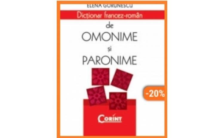 Dictionar Francez-Roman de omonime si paronime, autor Elena Gorunescu