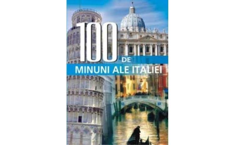 100 de minuni ale Italiei, autor Colectiv