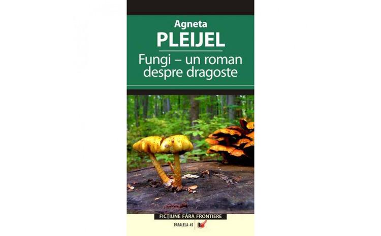 Fungi. Un Roman despre Dragoste - Agneta