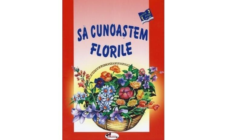 Sa cunoastem florile, autor Colectiv