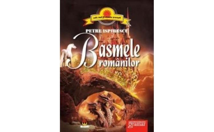 Basmele romanilor, autor Petre Ispirescu