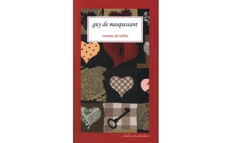 Cuvinte de iubire, autor Guy de Maupassant