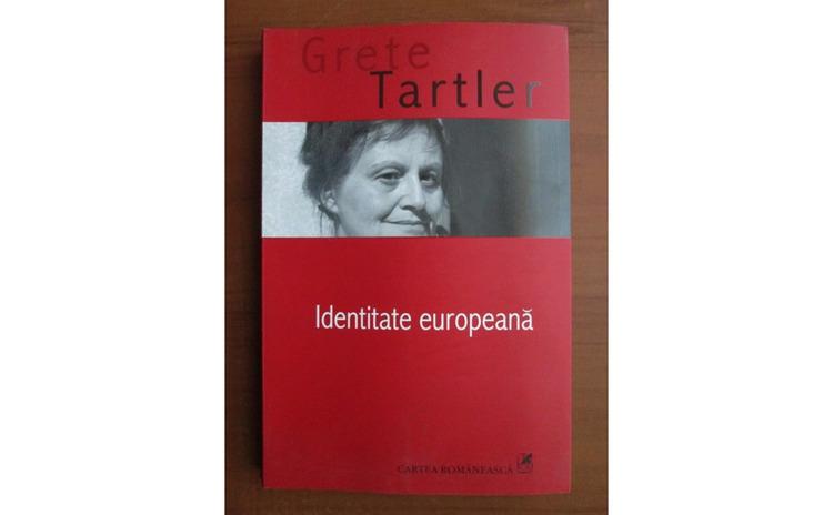 Identitate europeana - Grete Tartler