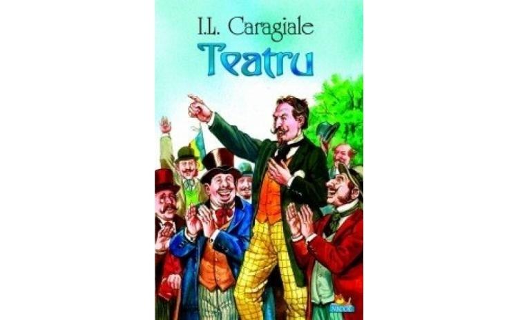 Teatru, autor I.L.Caragiale