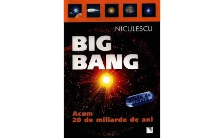 Big Bang: acum 20 de miliarde de ani,