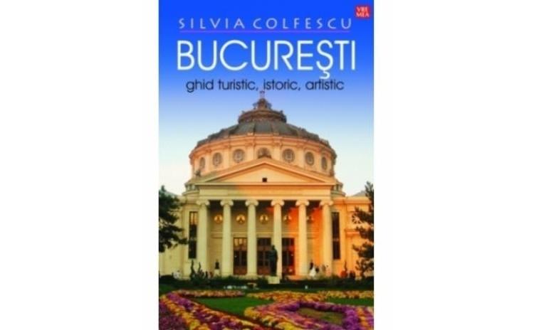 Bucuresti Ghid turistic, istoric,