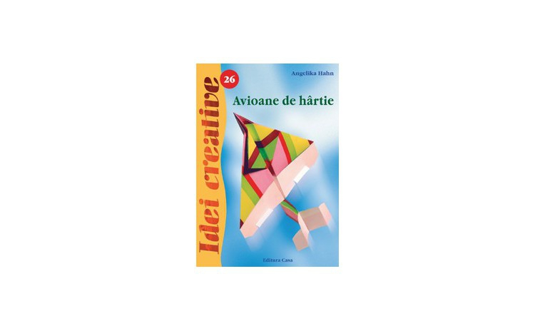 Avioane De Hartie - Editia A Ii-a - Idei Creative