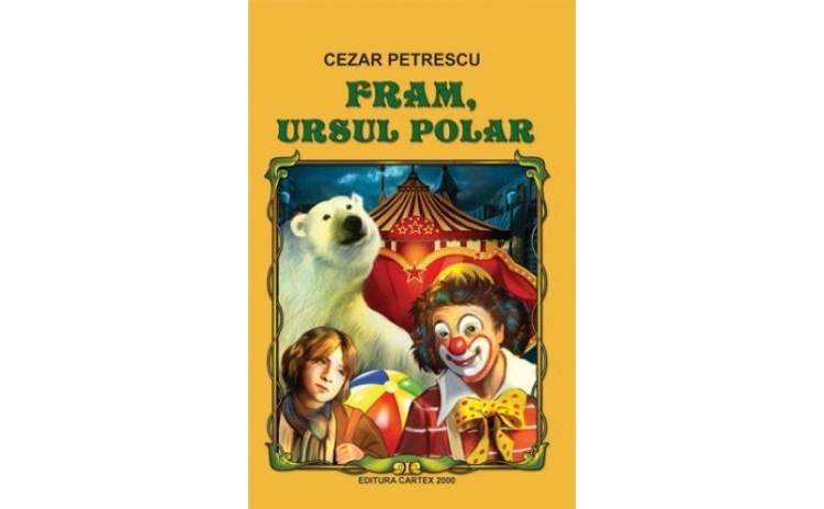 Fram, ursul polar, autor Cezar Petrescu