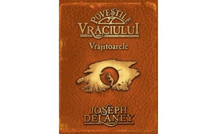 Povestile Vraciului. Vrajitoarele , autor Joseph Delaney