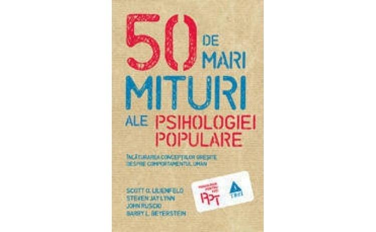 50 de mari mituri ale psihologiei