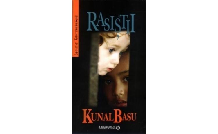 Rasistii, autor Kunal Basu