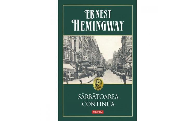 Sarbatoarea continua - Hemingway Ernest