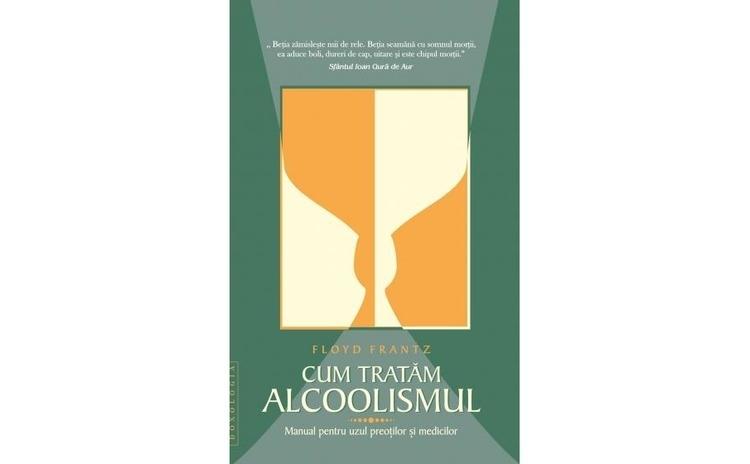 Cum tratăm alcoolismul. Manual pentru