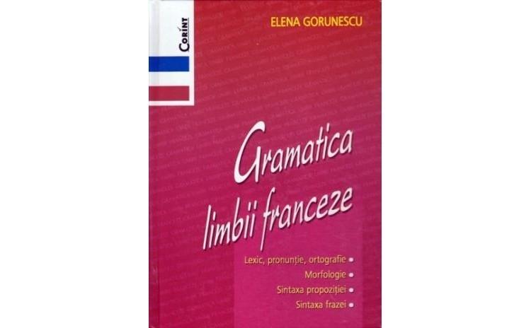 Gramatica limbii Franceze, autor Elena Gorunescu