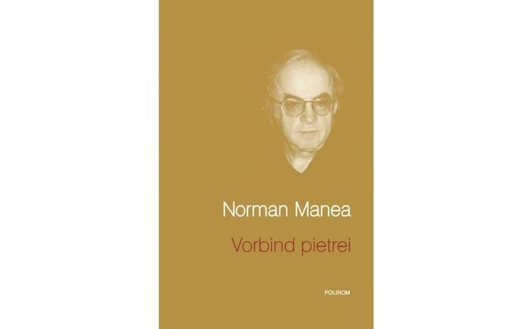 Vorbind pietrei - Norman Manea