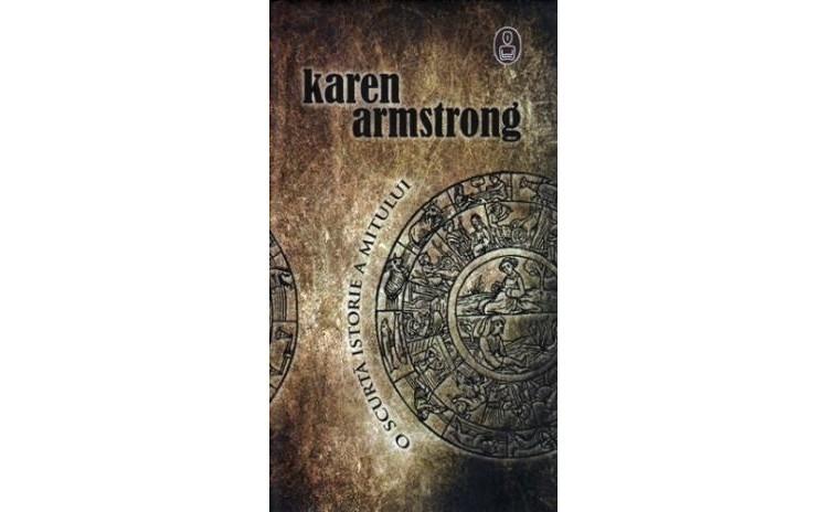 O Scurta Istorie A Mitului , autor Karen Armstrong