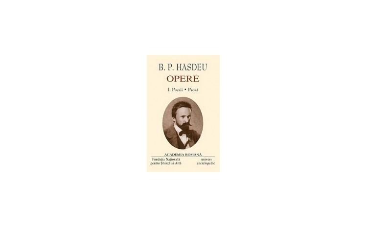 B.P. Hasdeu, Opere, Vol. 1-2 , autor