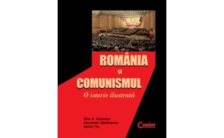 Romania Si Comunismul , autor Dinu C. Giurescu
