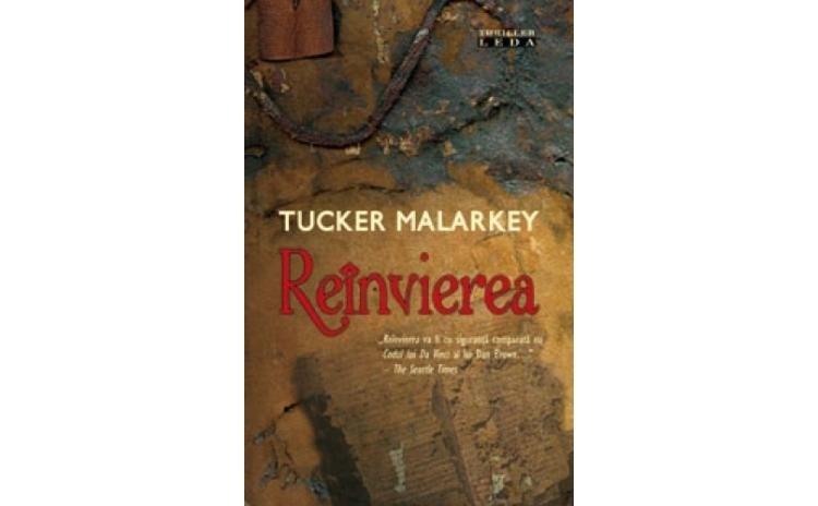 Reinvierea , autor Tucker Malarkey