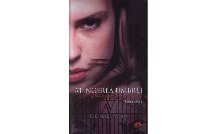 Academia Vampirilor #3 Atingerea umbrei