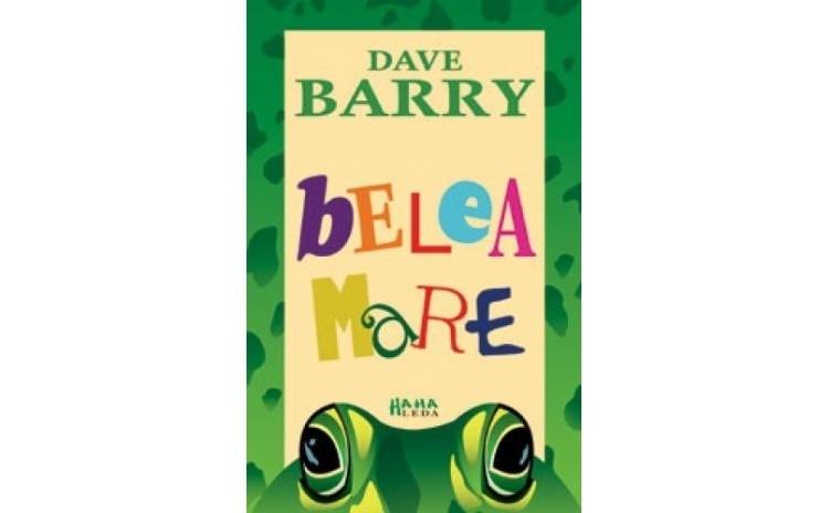 Belea Mare , autor Dave Barry