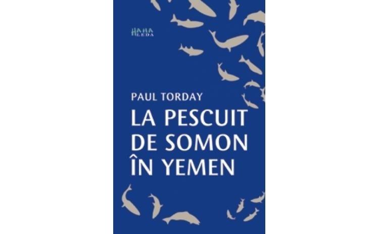 La Pescuit De Somon In Yemen , autor Paul Torday